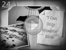 """I Can Only Imagine (Slow)"""